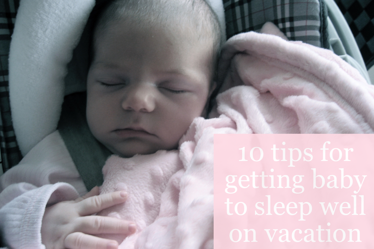 10 tips for getting your infant or baby to sleep well on ...