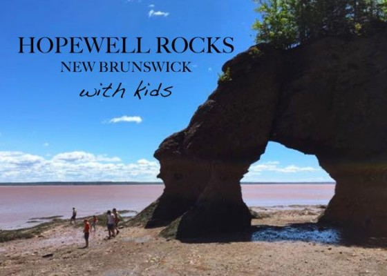 hopewell rocks, new brunswick – with kids