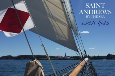 st. andrews by-the-sea, new brunswick with kids