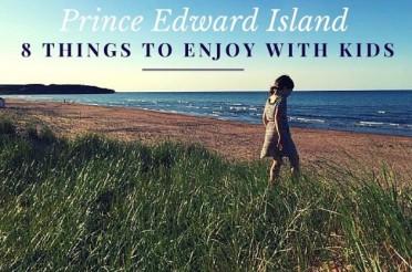 8 things to enjoy with kids – prince edward island