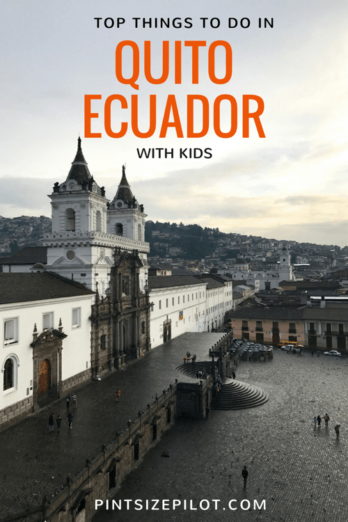 Things to do in Quito, Ecuador - with Kids